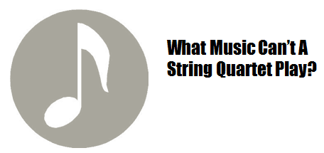 What can't a string quartet play