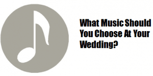 What music should you choose at your wedding