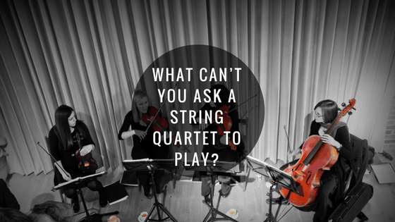 What can't you ask a string quartet to play?