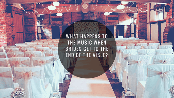 What happens to the music when brides get to the end of the aisle?